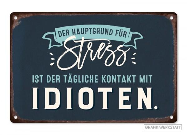 """Blechschild """"Der Hauptgrund für Stress..."""""""